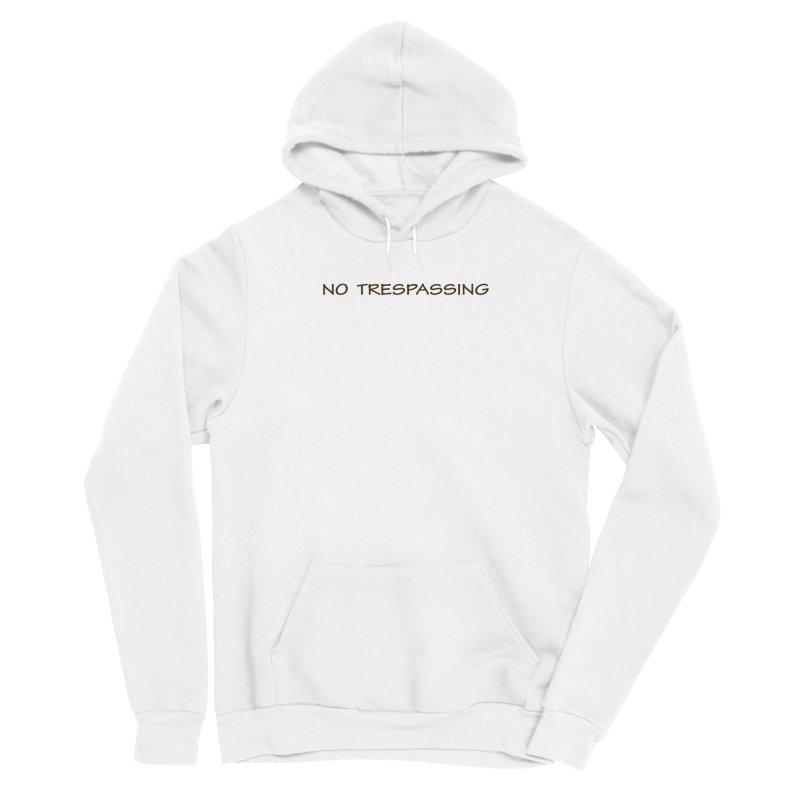 NO TRESPASSING Women's Pullover Hoody by fucku's Artist Shop