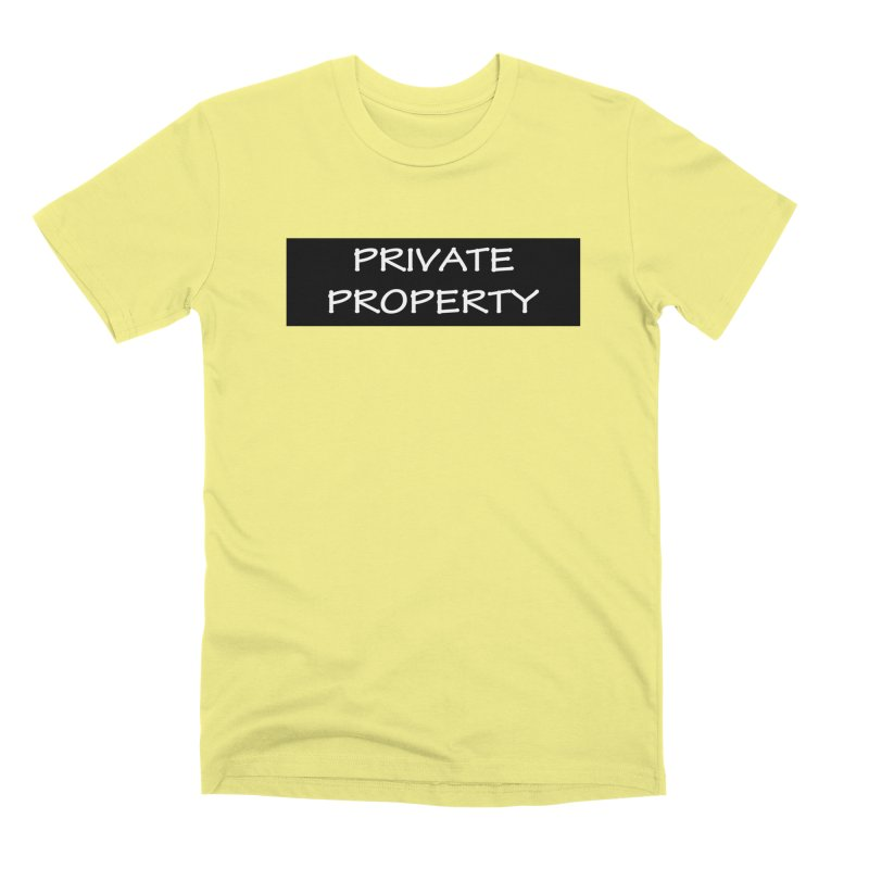 PRIVATE PROPERTY white Men's T-Shirt by fucku's Artist Shop