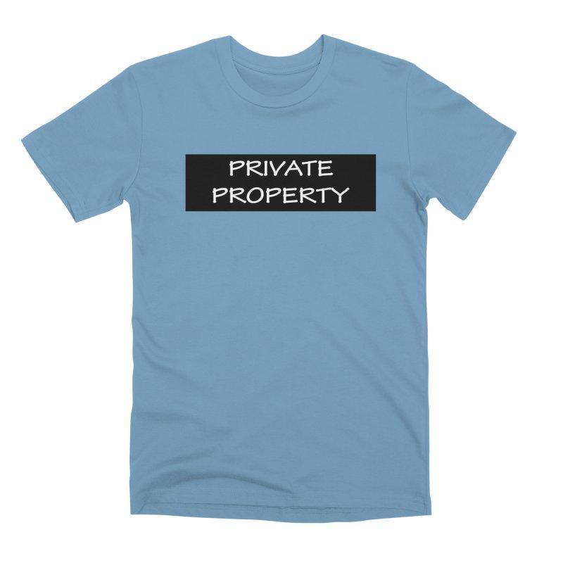 PRIVATE PROPERTY white Men's T-Shirt by fucku's Artist Shop