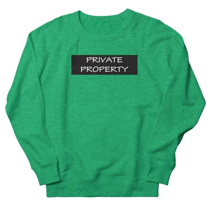 PRIVATE PROPERTY white Women's Sweatshirt by fucku's Artist Shop