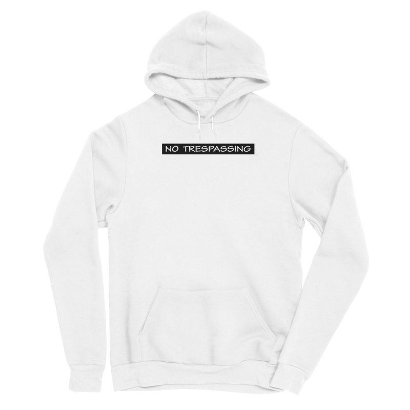 NO TRESPASSING white Women's Pullover Hoody by fucku's Artist Shop