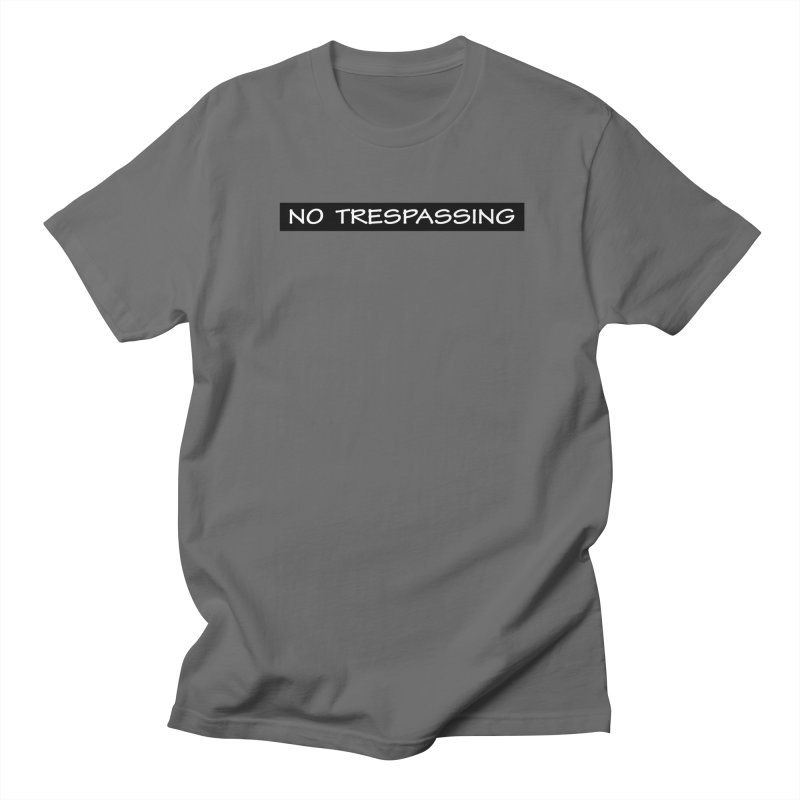 NO TRESPASSING white Men's T-Shirt by fucku's Artist Shop