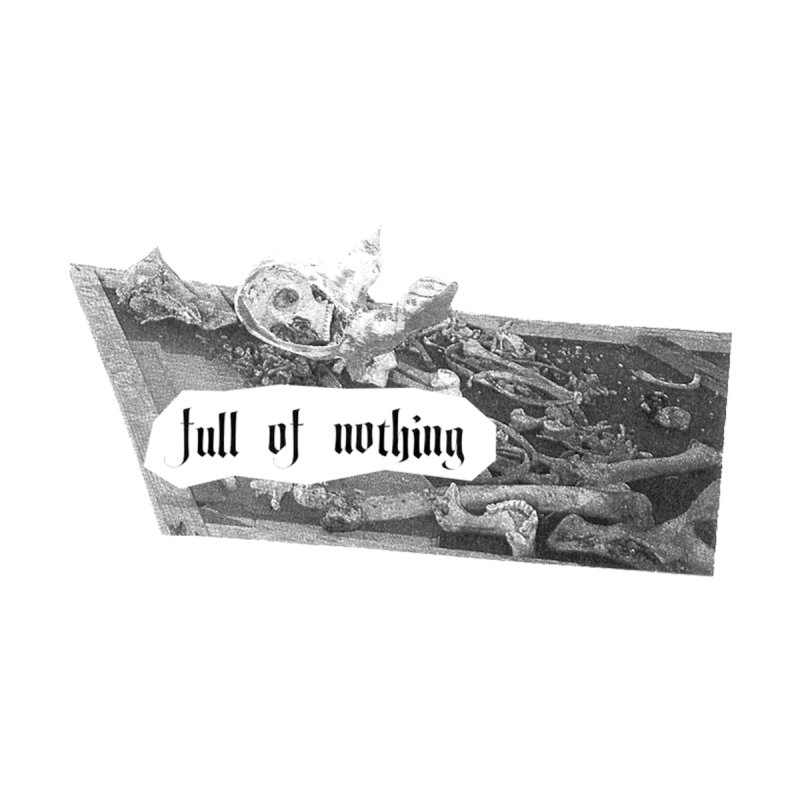 Full of Nothing None  by fullofno's Artist Shop