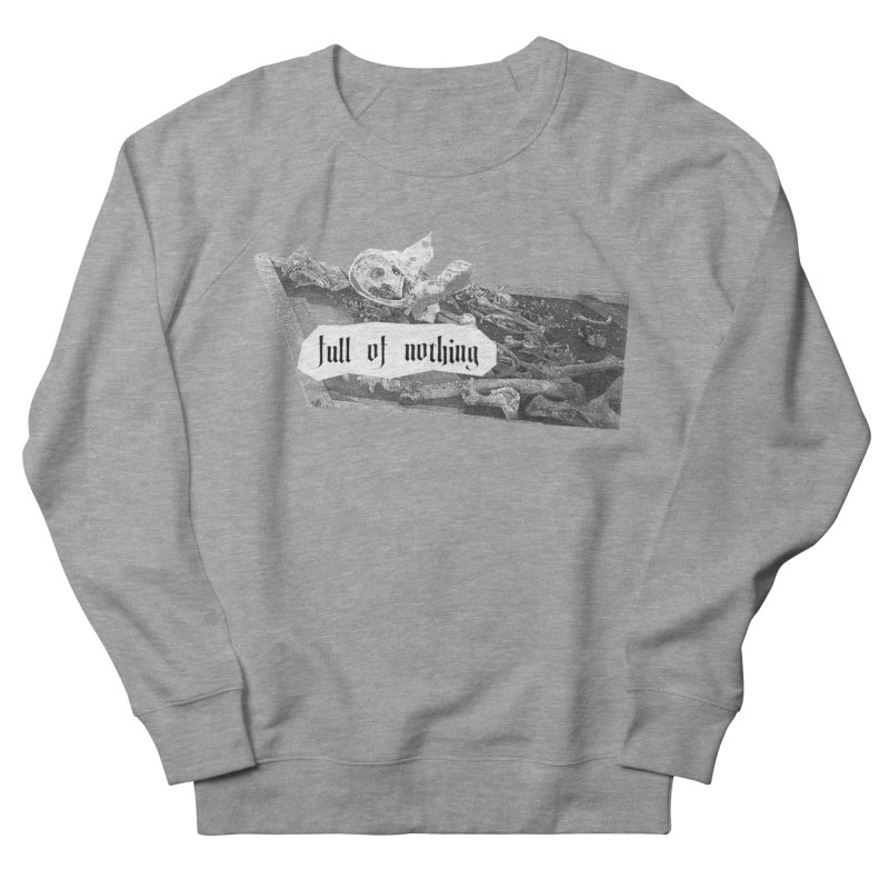 Full of Nothing Women's Sweatshirt by fullofno's Artist Shop