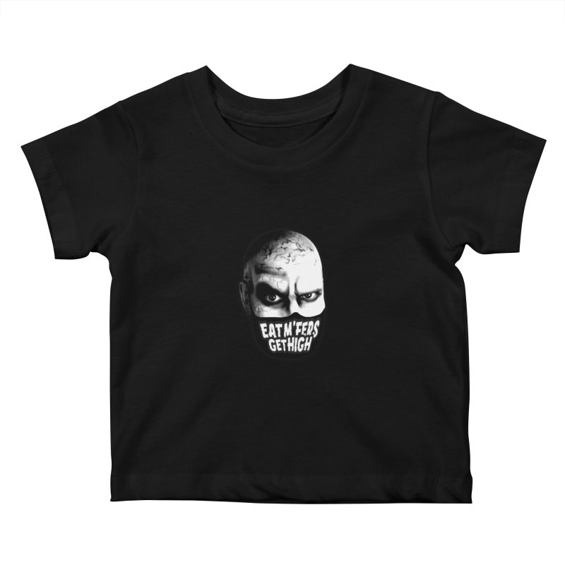 Eat M'Fers and Get High Kids Baby T-Shirt by Funked
