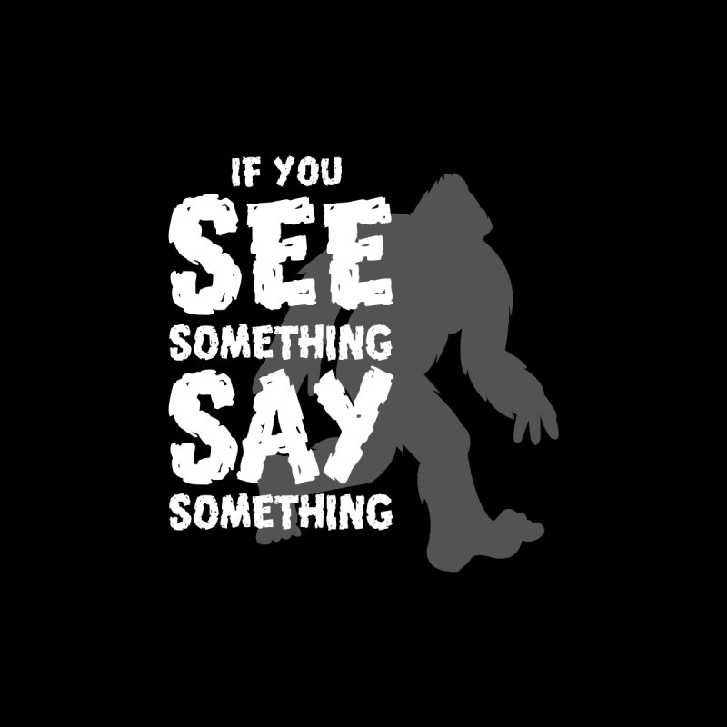 If you see something, say something. Men's Classic T-Shirt by Funked