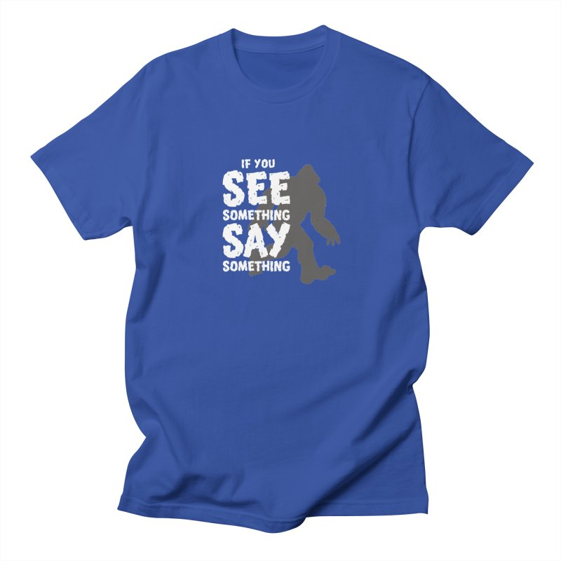 If you see something, say something. Men's T-Shirt by Funked