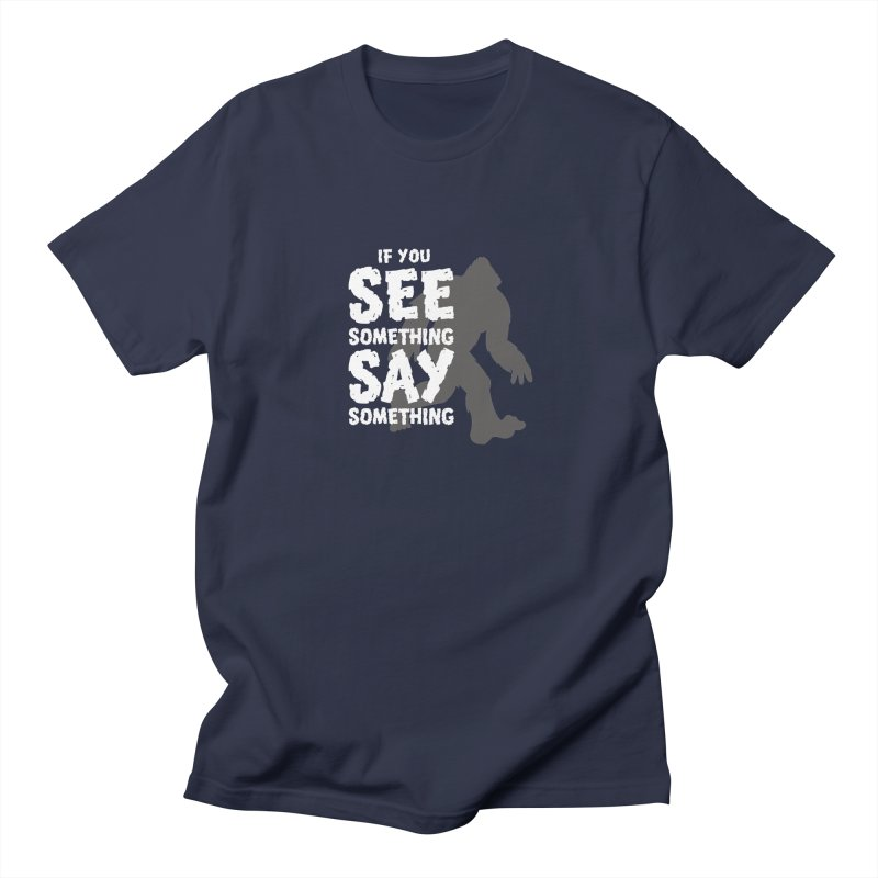 If you see something, say something. Men's Regular T-Shirt by Funked