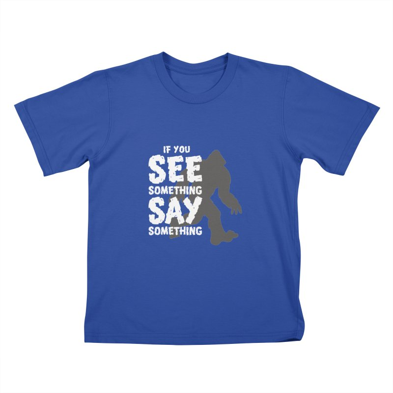 If you see something, say something. Kids T-Shirt by Funked