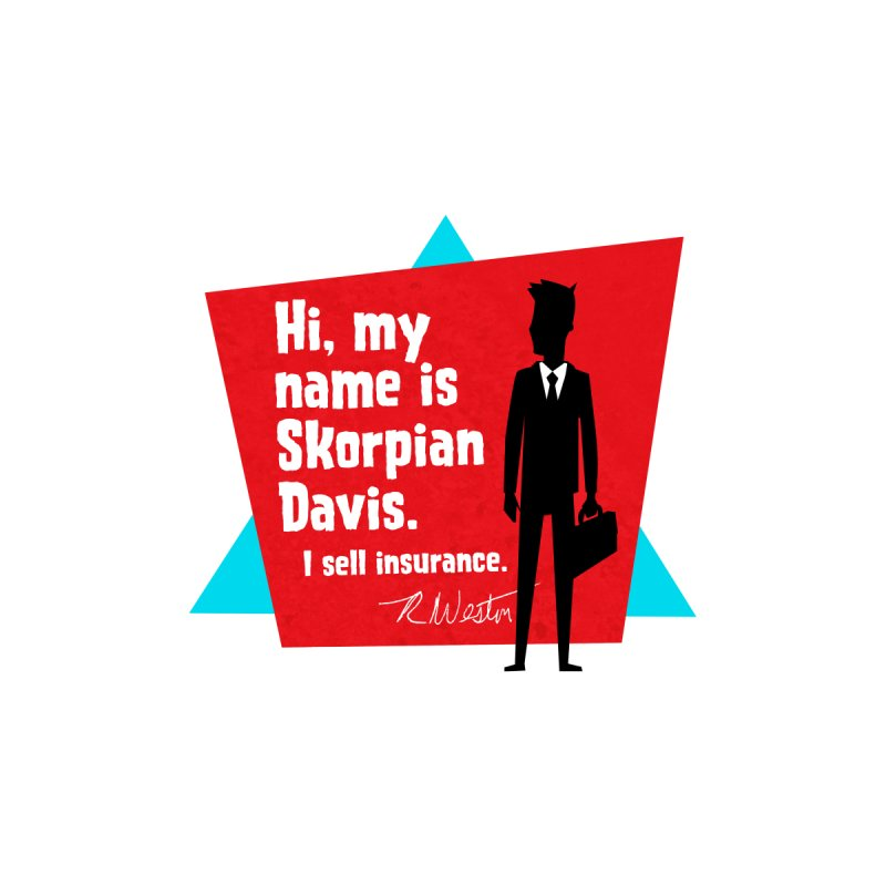 Hi, my name is Skorpian Davis. I sell insurance. by Funked