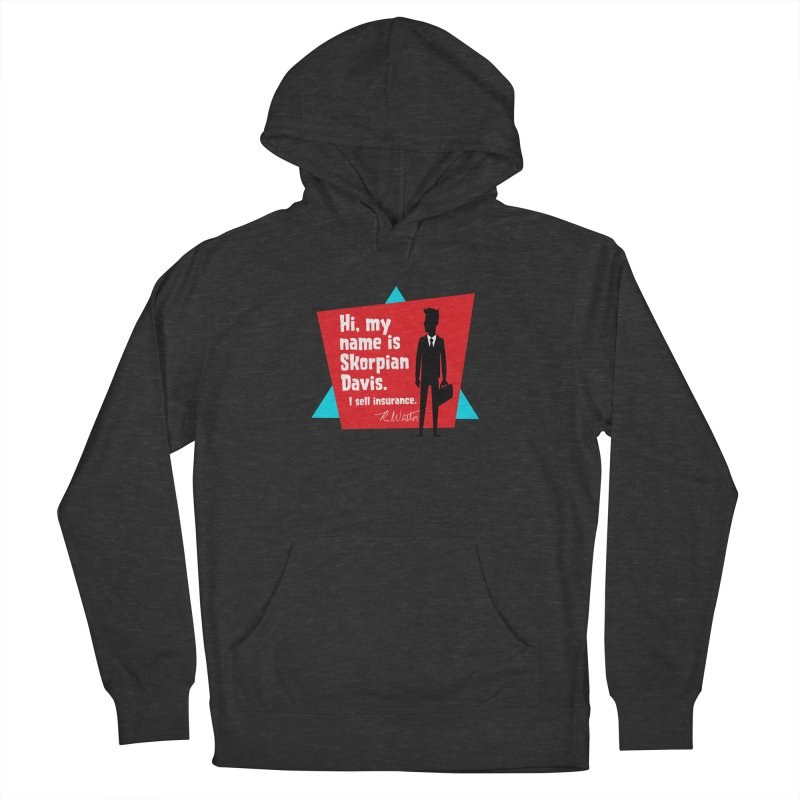 Hi, my name is Skorpian Davis. I sell insurance. Women's French Terry Pullover Hoody by Funked
