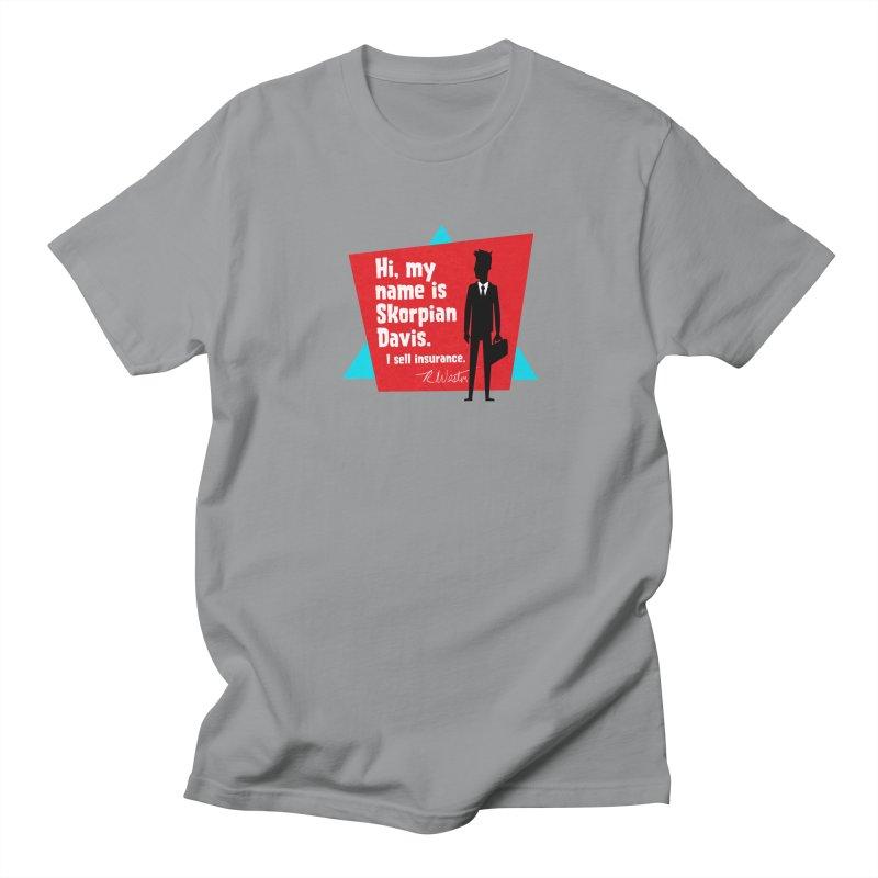Hi, my name is Skorpian Davis. I sell insurance. Men's Regular T-Shirt by Funked