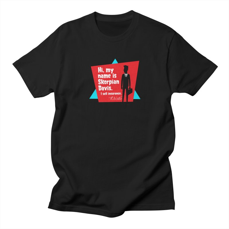 Hi, my name is Skorpian Davis. I sell insurance. Men's T-Shirt by Funked