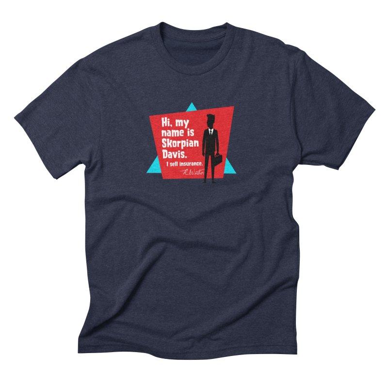 Hi, my name is Skorpian Davis. I sell insurance. Men's Triblend T-Shirt by Funked