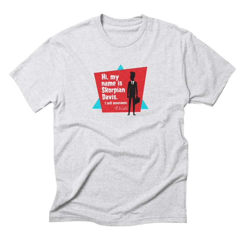 Hi, my name is Skorpian Davis. I sell insurance. Men's Triblend T-Shirt by Funked