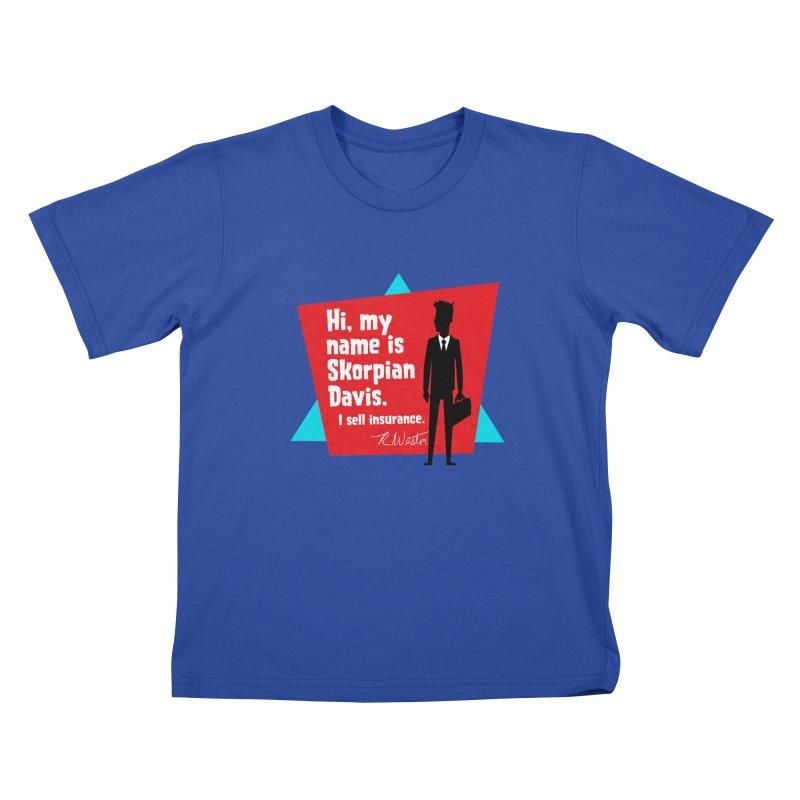 Hi, my name is Skorpian Davis. I sell insurance. Kids T-Shirt by Funked