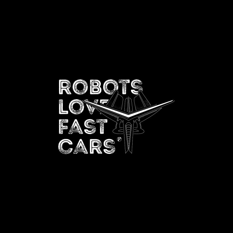 Robots Love Fast Cars (featuring Ren)   by Funked