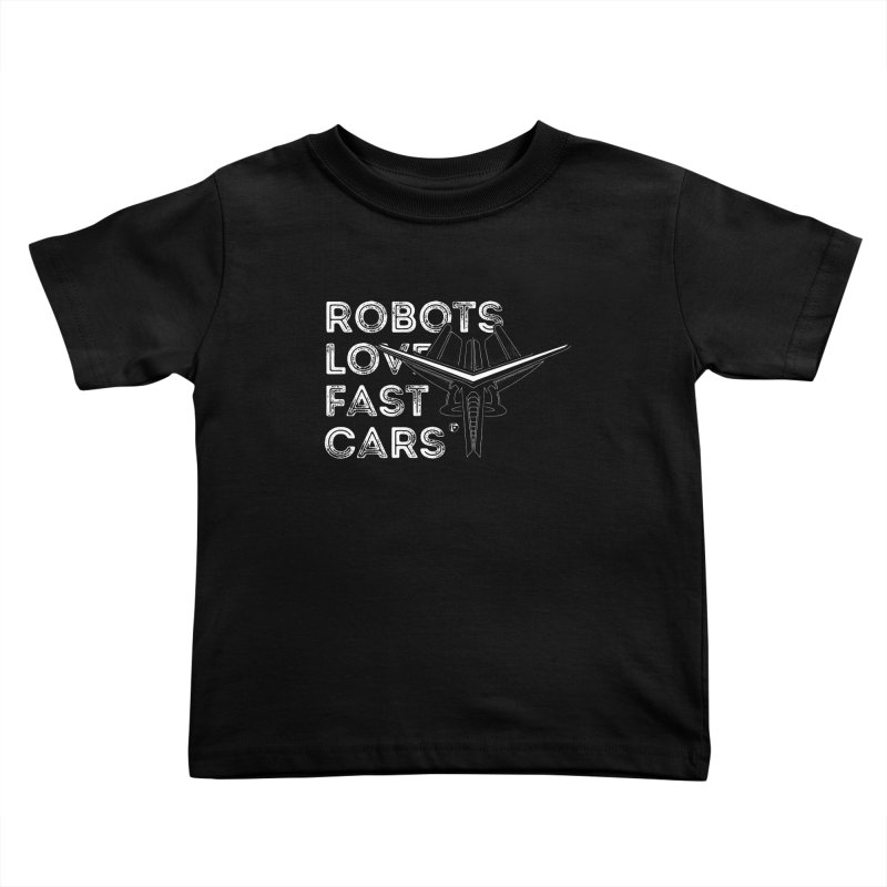 Robots Love Fast Cars (featuring Ren) Kids Toddler T-Shirt by Funked