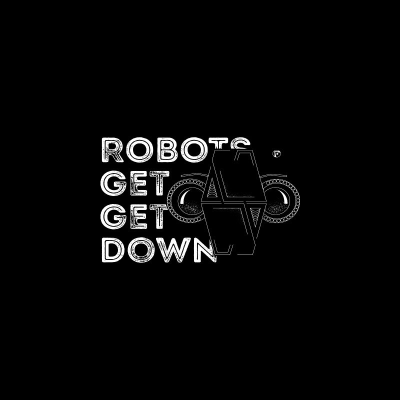 Robots Get Get Down (featuring Motek) Men's T-Shirt by Funked