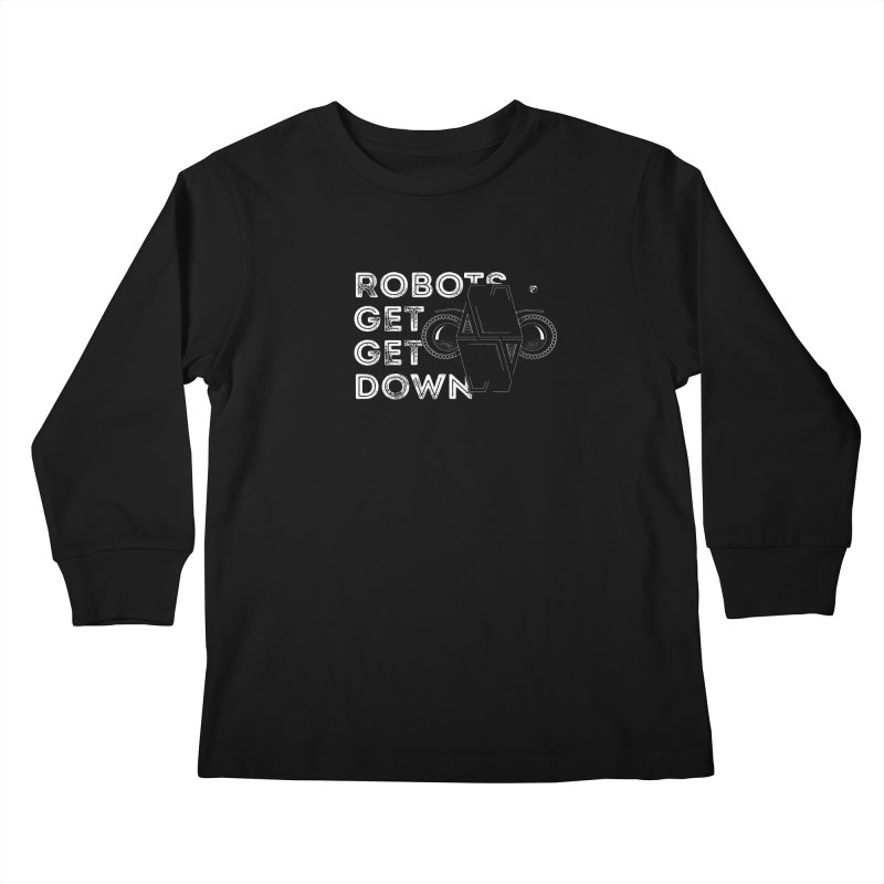 Robots Get Get Down (featuring Motek) Kids Longsleeve T-Shirt by Funked