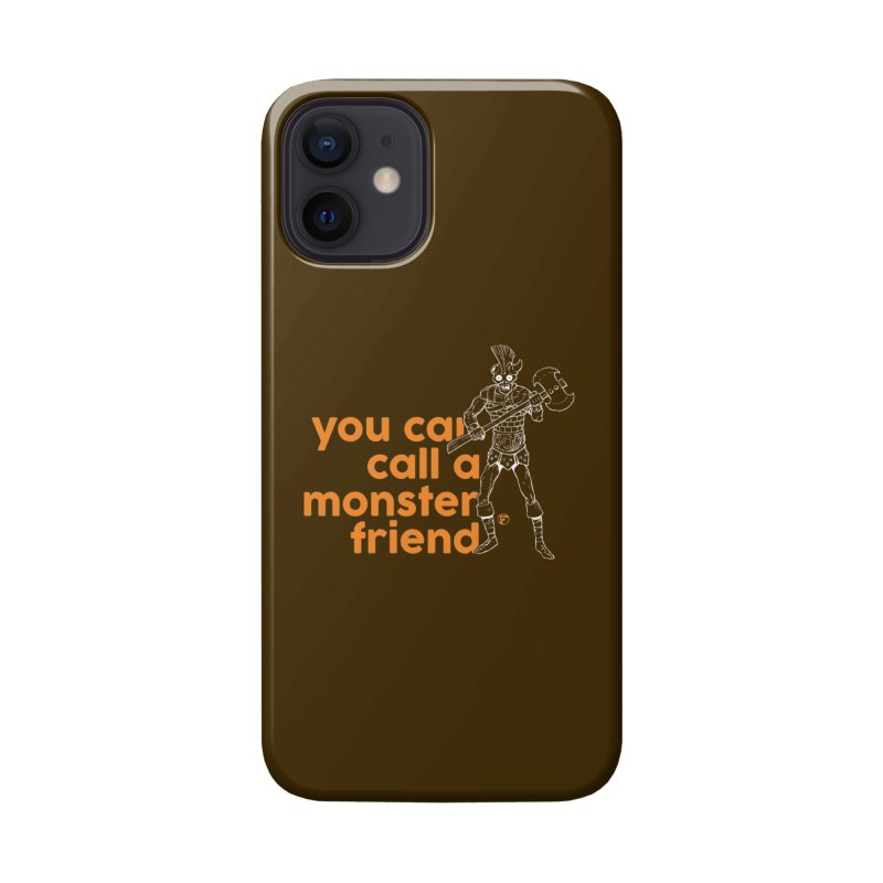 You can call a monster friend. Accessories Phone Case by Funked