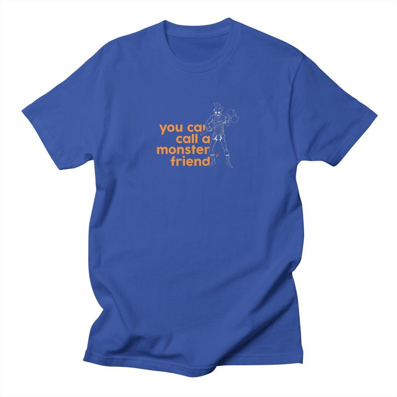 You can call a monster friend. Men's T-Shirt by Funked