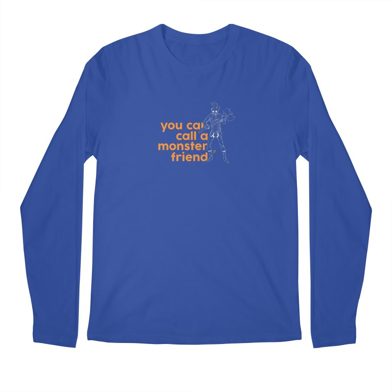 You can call a monster friend. Men's Longsleeve T-Shirt by Funked