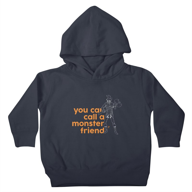 You can call a monster friend. Kids Toddler Pullover Hoody by Funked