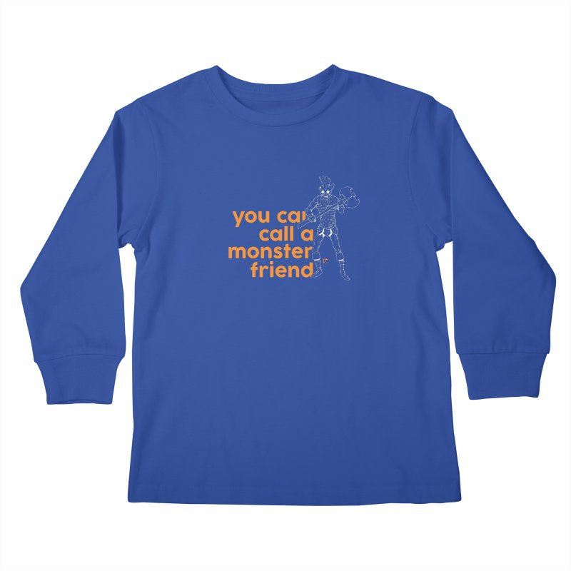 You can call a monster friend. Kids Longsleeve T-Shirt by Funked