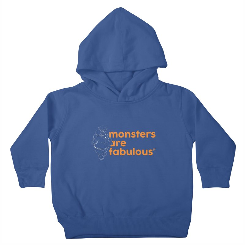 Monsters are fabulous. Kids Toddler Pullover Hoody by Funked
