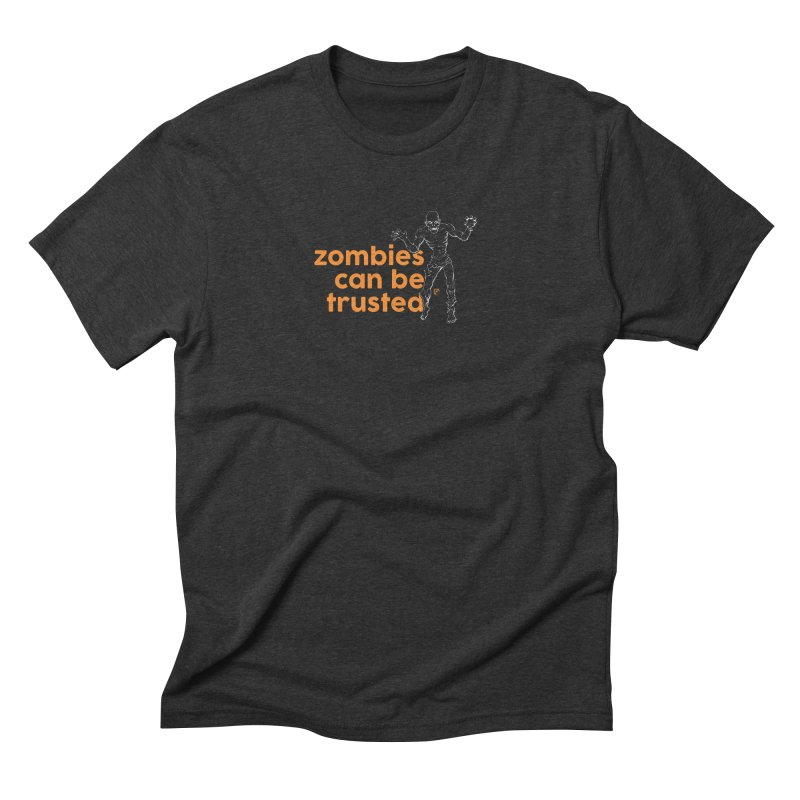 Zombies can be trusted. Men's Triblend T-Shirt by Funked