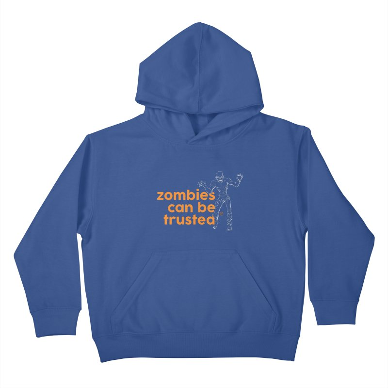 Zombies can be trusted. Kids Pullover Hoody by Funked