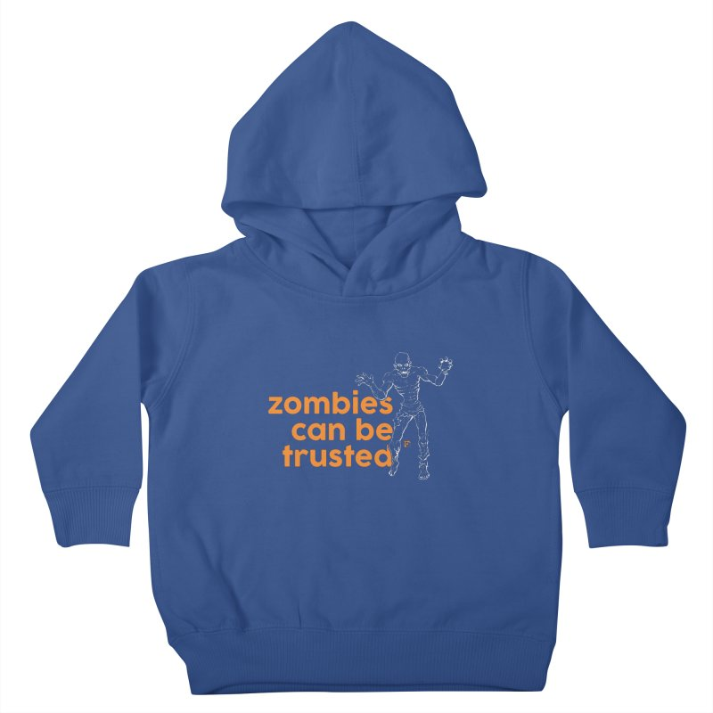 Zombies can be trusted. Kids Toddler Pullover Hoody by Funked