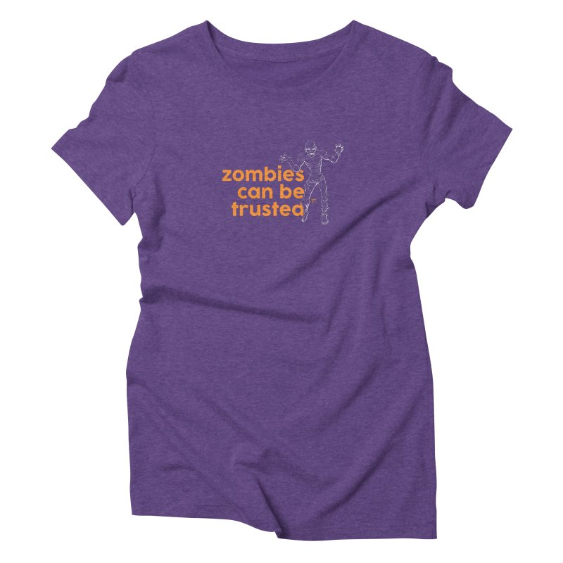 Zombies can be trusted. Women's T-Shirt by Funked