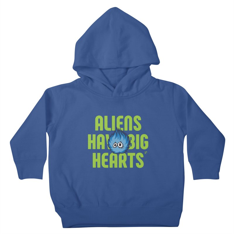 Aliens have big hearts. Kids Toddler Pullover Hoody by Funked