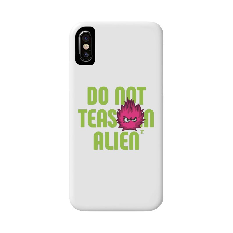 Do not tease an alien. Accessories Phone Case by Funked