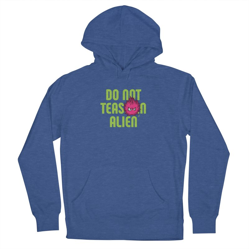 Do not tease an alien. Women's Pullover Hoody by Funked