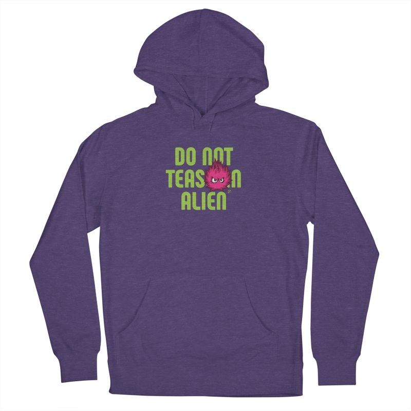 Do not tease an alien. Women's French Terry Pullover Hoody by Funked