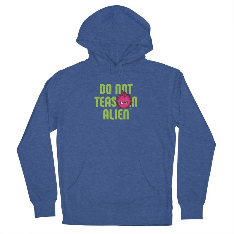 Do not tease an alien. Men's Pullover Hoody by Funked
