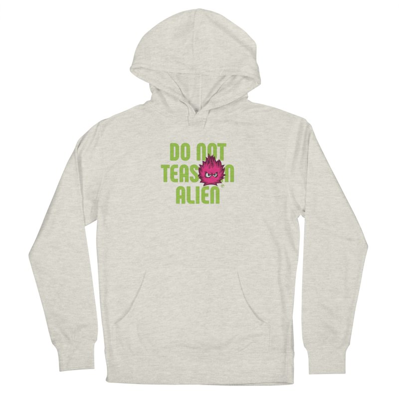 Do not tease an alien. Men's French Terry Pullover Hoody by Funked