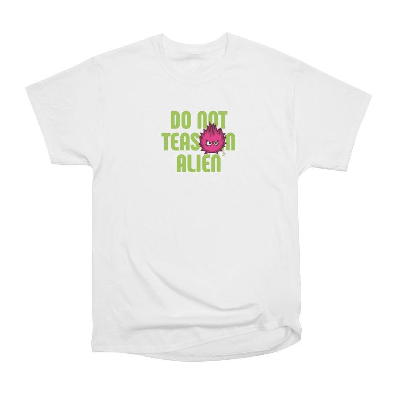 Do not tease an alien. Women's Heavyweight Unisex T-Shirt by Funked