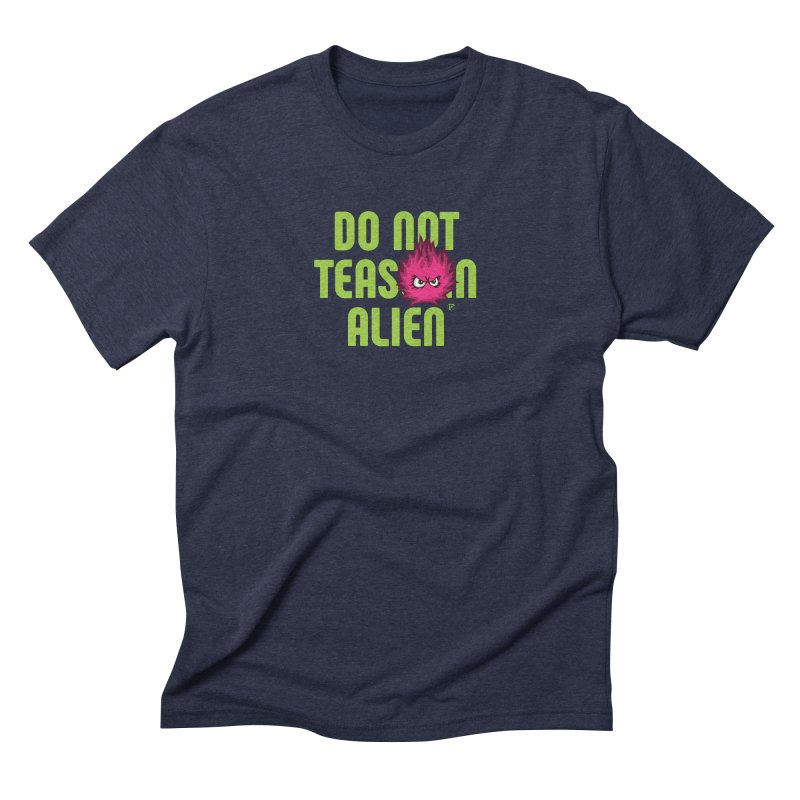 Do not tease an alien. Men's Triblend T-shirt by Funked