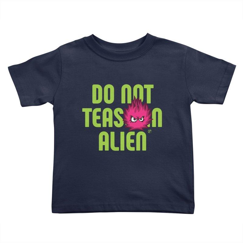 Do not tease an alien. Kids Toddler T-Shirt by Funked