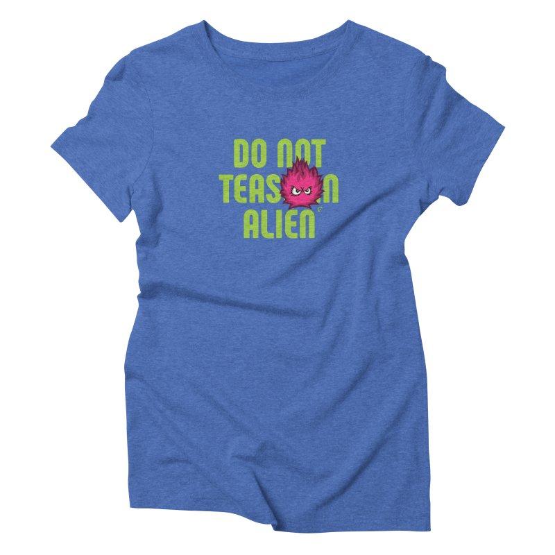 Do not tease an alien. Women's T-Shirt by Funked