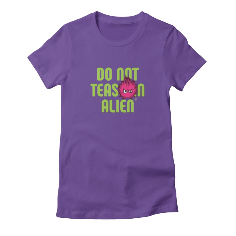 Do not tease an alien. Women's Fitted T-Shirt by Funked