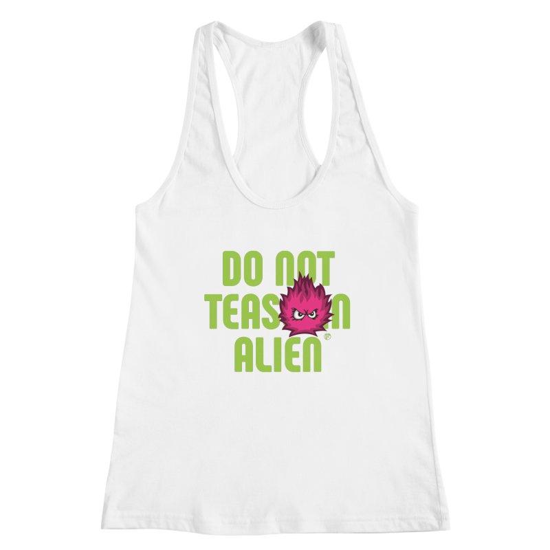 Do not tease an alien. Women's Tank by Funked