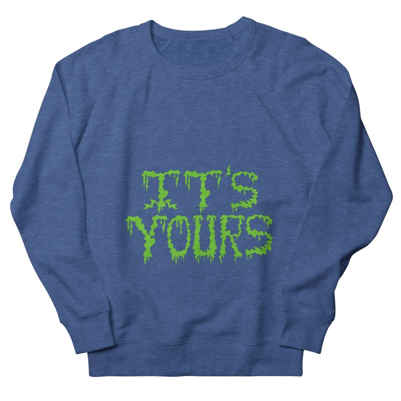 It's Yours Men's Sweatshirt by funnyfuse's Artist Shop