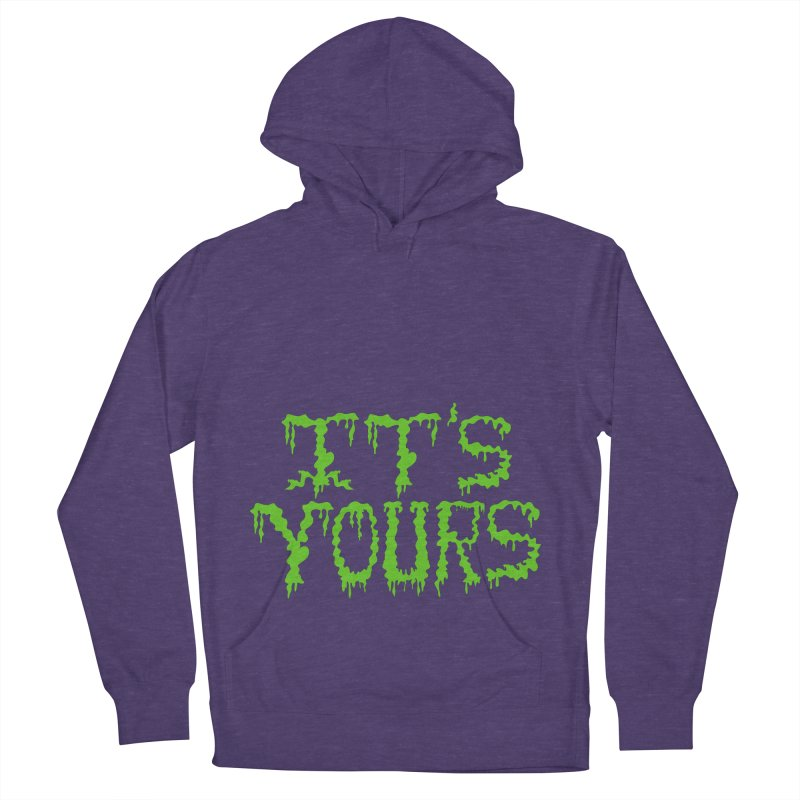 It's Yours Men's French Terry Pullover Hoody by funnyfuse's Artist Shop