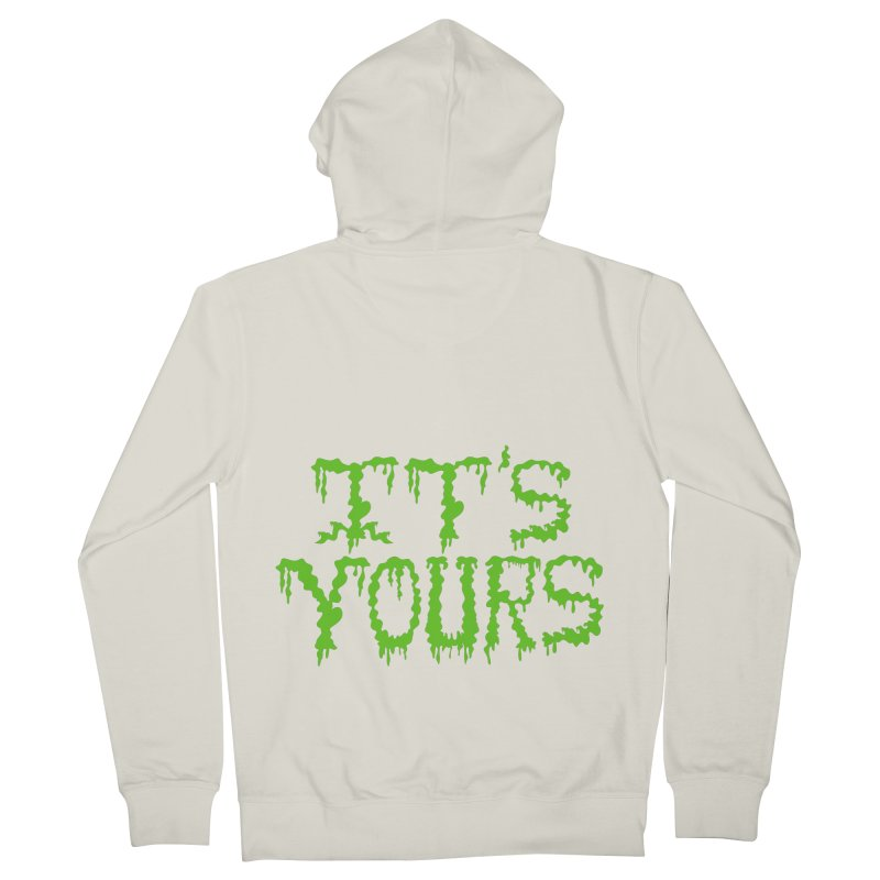 It's Yours Women's Zip-Up Hoody by funnyfuse's Artist Shop