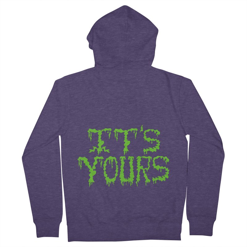 It's Yours Men's French Terry Zip-Up Hoody by funnyfuse's Artist Shop
